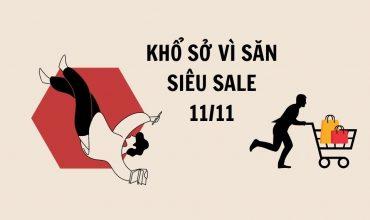 """KHỔ SỞ VÌ SĂN """"SIÊU SALE 11/11"""""""