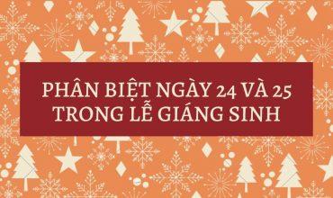 Phân biệt ngày 24 và 25 trong Lễ Giáng Sinh